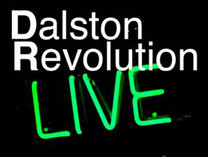 Come down to the next Dalston Revolution on the 3rd May