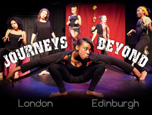 Journeys Beyond, London previews and then Edinburgh Fringe!