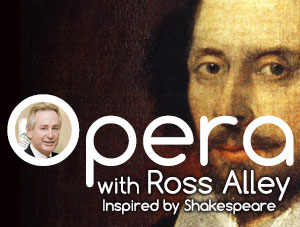 Opera with Ross Alley – Inspired by Shakespeare