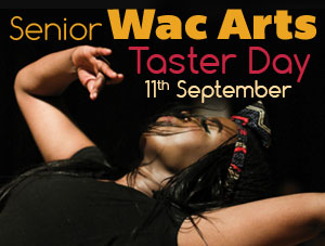 Senior Wac Arts Taster Day