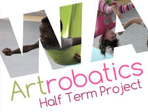 Artrobatics Half Term Project 17th-21st February