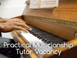 We are looking for a Practical Musicianship Tutor