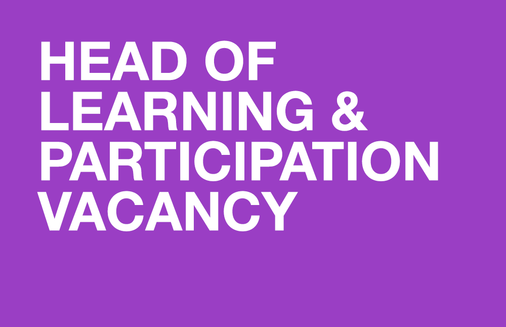 Head of Learning and Participation Vacancy