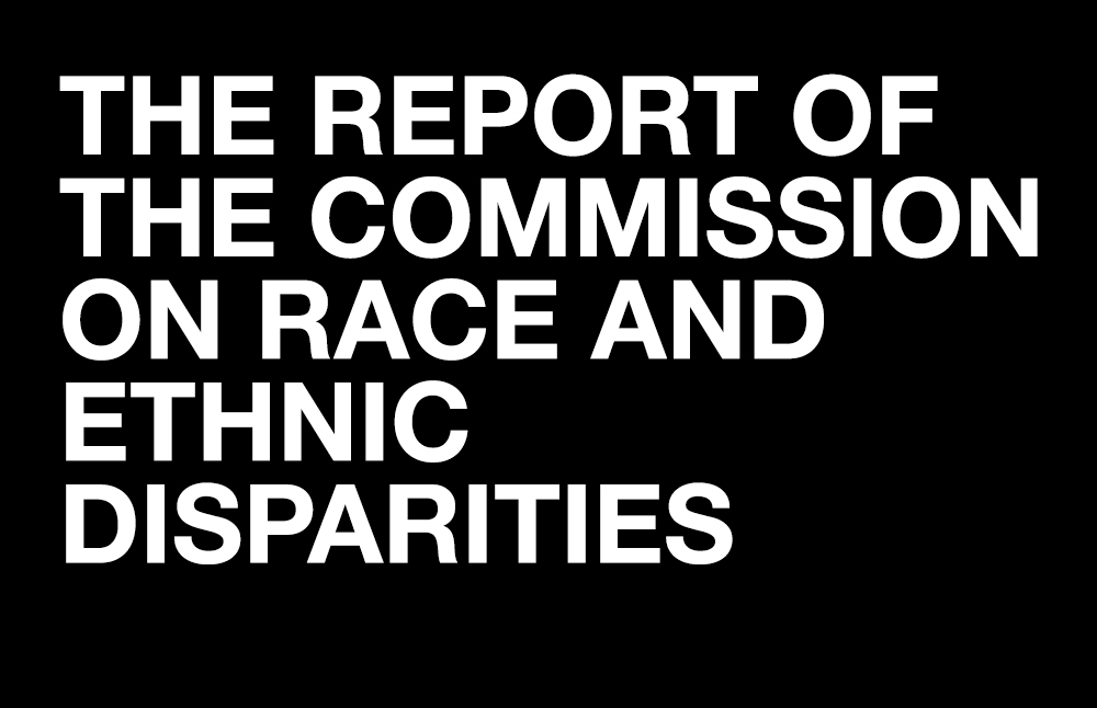 The report of the Commission on Race and Ethnic Disparities