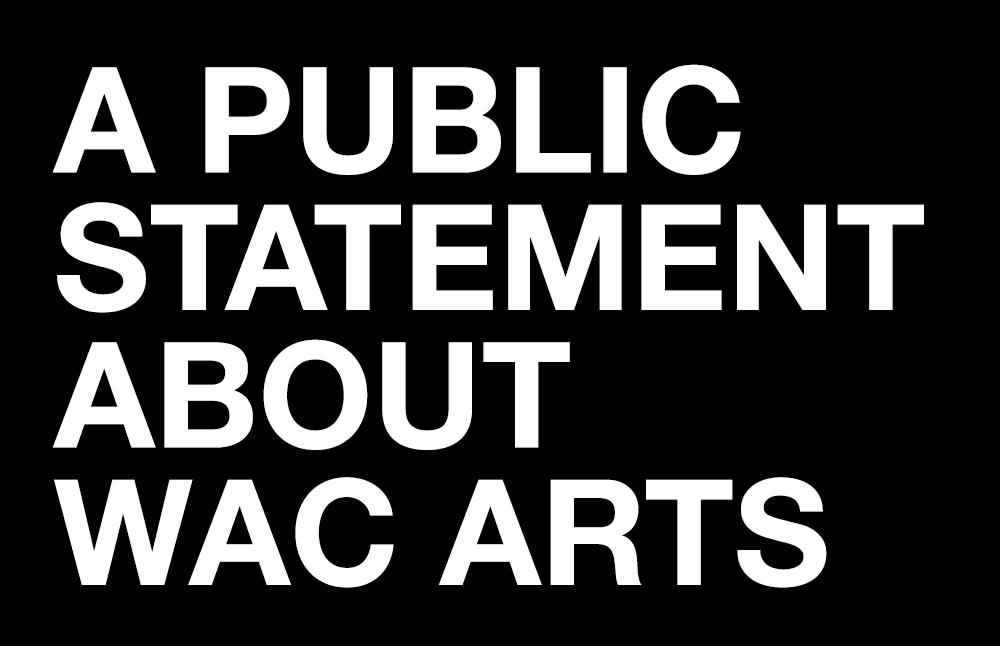 A Public Statement About Wac Arts